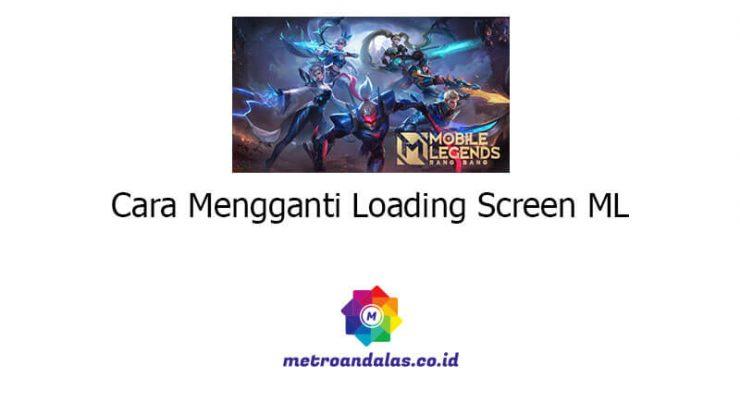 Cara Mengganti Loading Screen ML