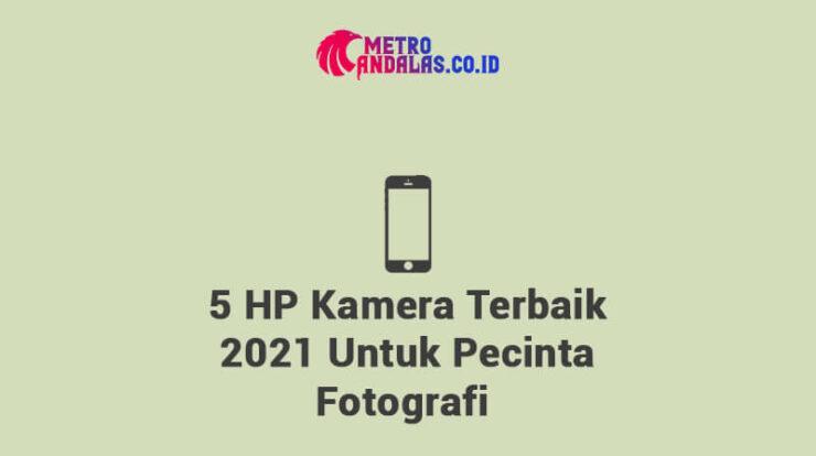 5 HP Kamera Terbaik 2021
