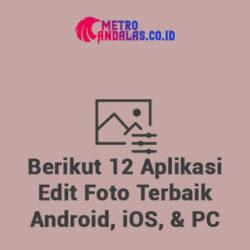 9 Aplikasi Edit Foto Terbaik Android, iOS, dan PC