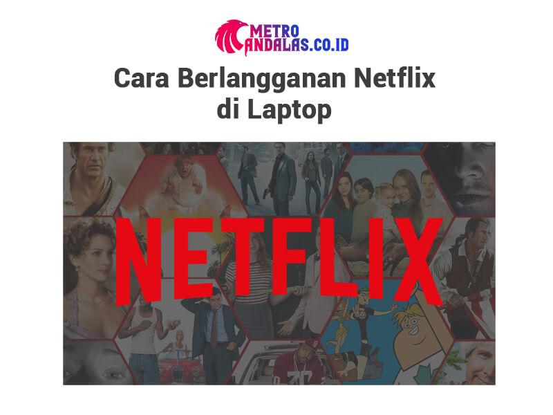 Cara Berlangganan Netflix Laptop