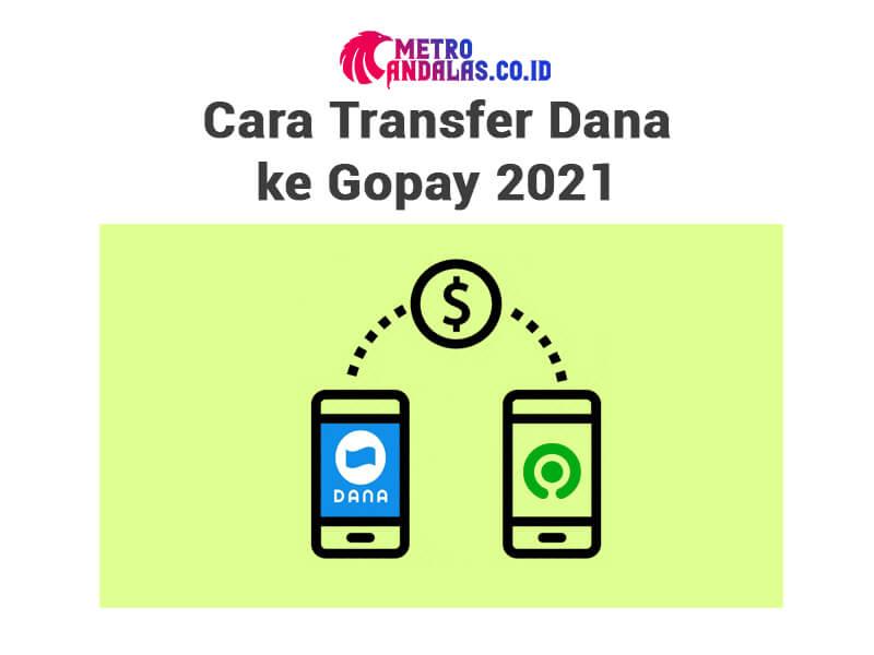 Cara Transfer Dana ke Gopay 2021 transfer