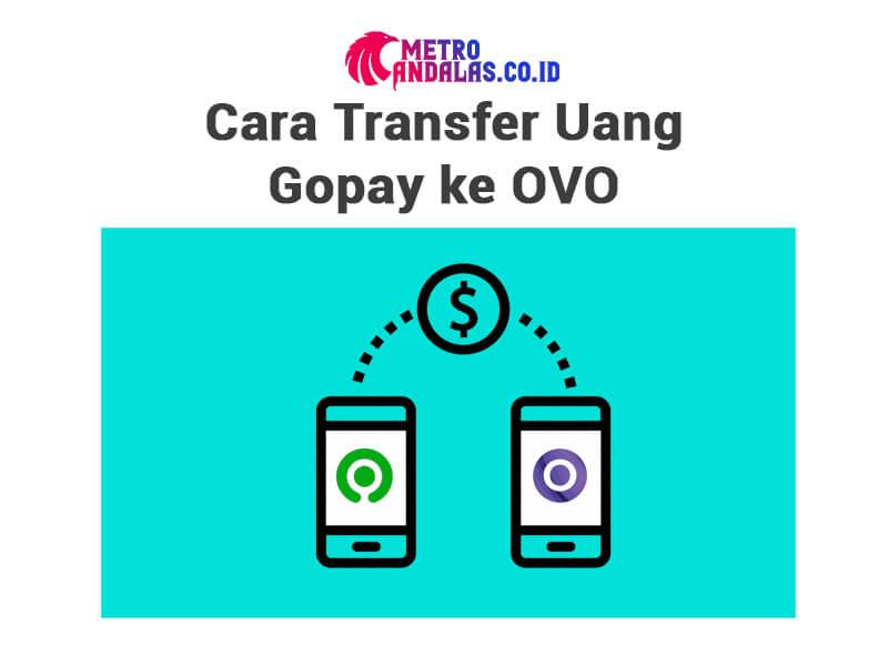 Cara Transfer Gopay ke OVO mudah