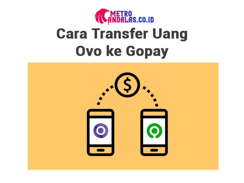 Cara Transfer Uang OVO ke Gopay 2021