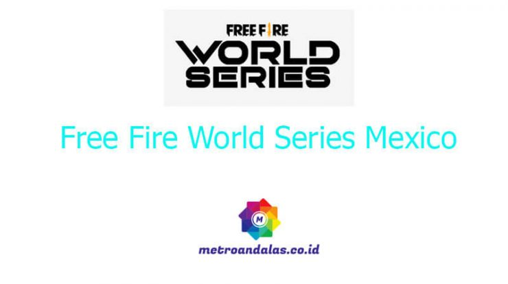 Free Fire World Series Mexico