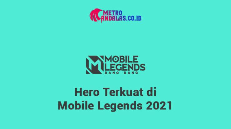 HERO TERKUAT DI MOBILE LEGENDS DI 2021