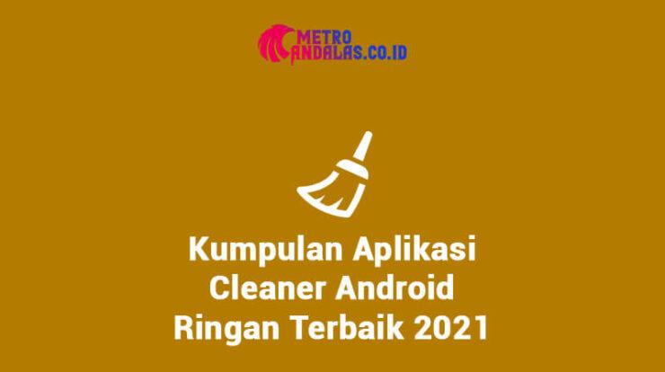 Kumpulan-Aplikasi-Cleaner-Android-Ringan-Terbaik-2021