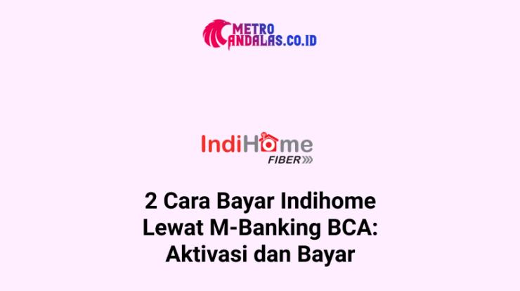 Cara Bayar Indihome Lewat M-Banking BCA
