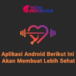 Aplikasi Android Untuk Hidup Sehat