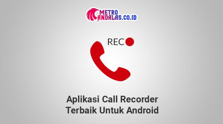 Aplikasi_Call_Recorder_Terbaik_Untuk_Android