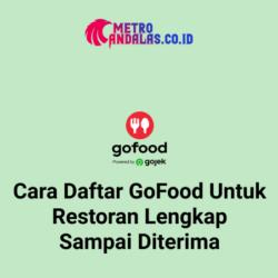 Cara Daftar Gofood untuk Restoran