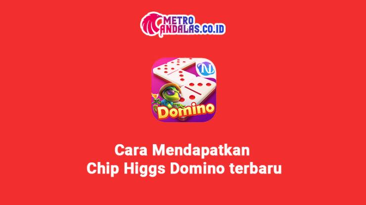 Cara Mendapatkan Chip Higgs Domino terbaru