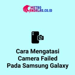 Cara-Mengatasi-Camera-Failed-Pada-Samsung-Galaxy.