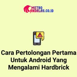 Cara-Pertolongan-Pertama-Untuk-Android-Yang-Mengalami-Hardbrick