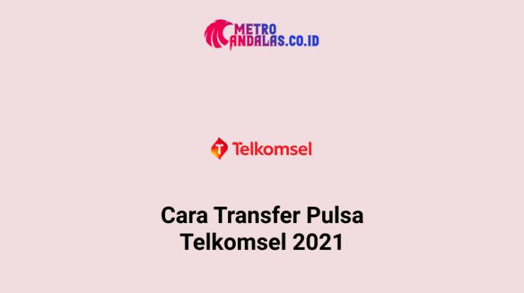 Cara Transfer Pulsa Telkomsel