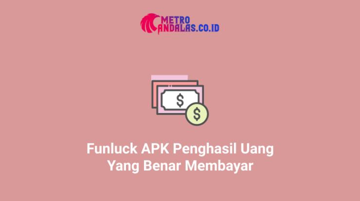 Funluck Apk Penghasil Uang