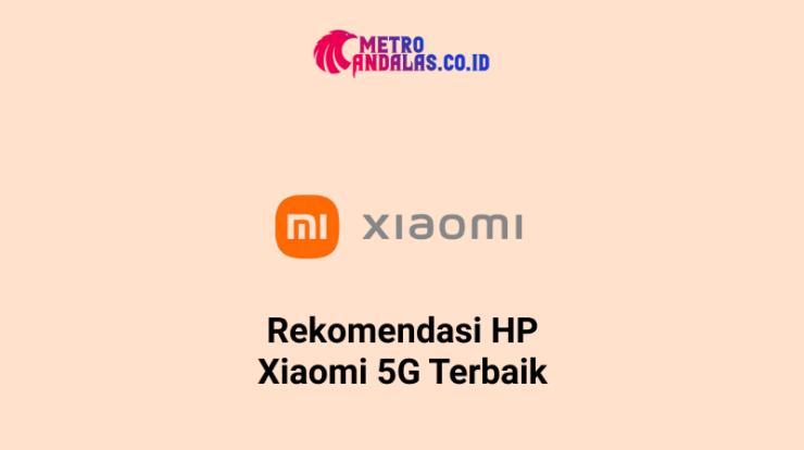 HP Xiaomi 5G Terbaik