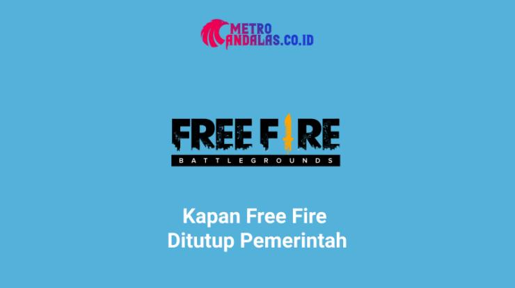 Kapan Free Fire Ditutup Pemerintah?