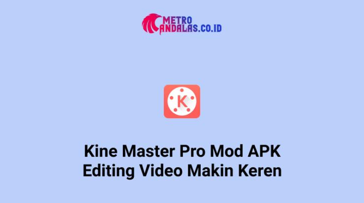KineMaster-Pro-Mod-APK-Editing-Video-Makin-Keren