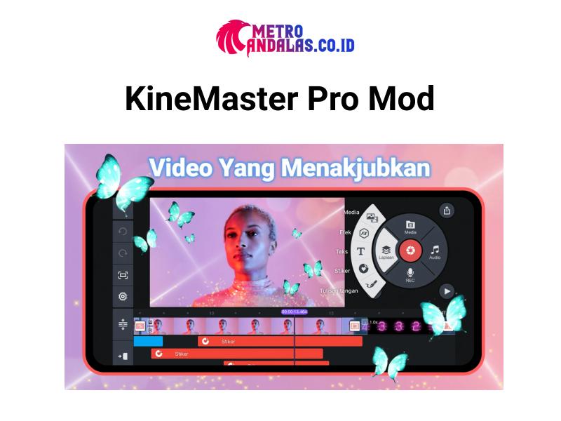 KineMaster-Pro-Mod-APK-Editing-Video-Makin-Keren-Tanpa-Watermark