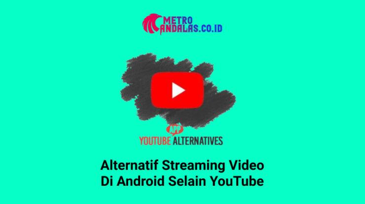 Streaming Video Selain YouTube