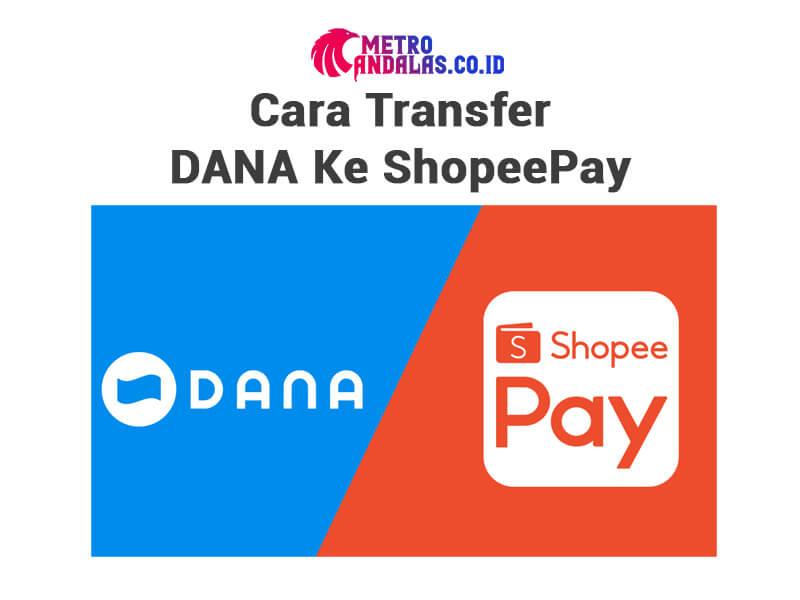 bagaimana Cara Transfer DANA Ke ShopeePay