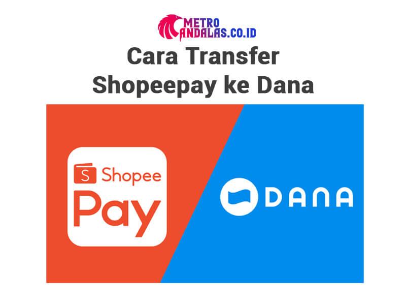 bagaimana Cara Transfer Shopeepay ke Dana
