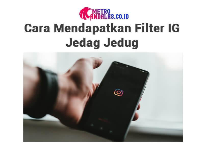 cara mendapatkan Filter IG Jedag Jedug