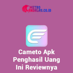 Cameto_Apk_Penghasil_Uang_Ini_Reviewnya