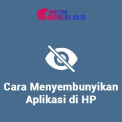 Cara Menyembunyikan Aplikasi di HP